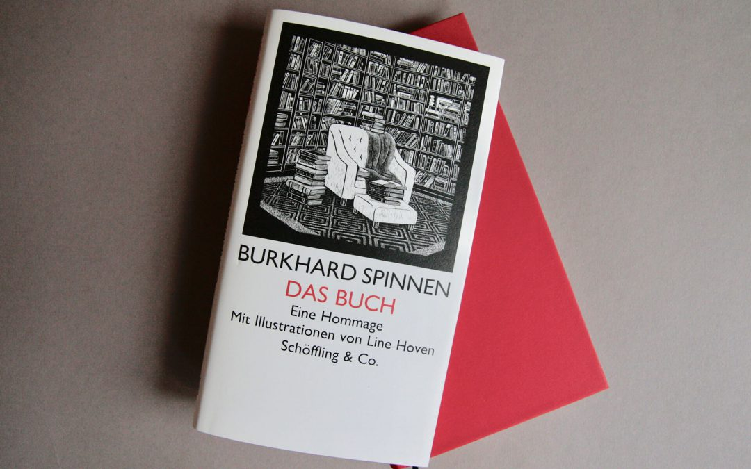 Burkhard Spinnen: Das Buch. Eine Hommage